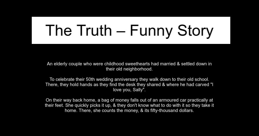 The Truth – Funny Story