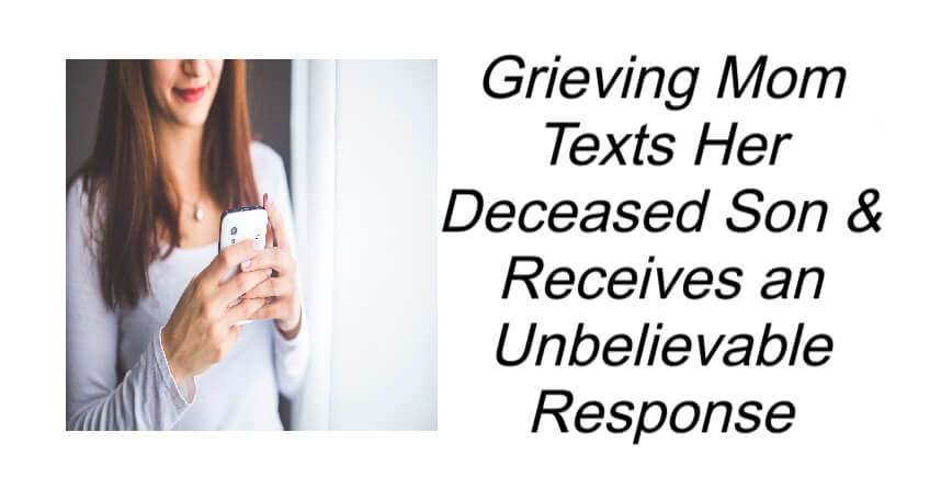 Mom Texts Her Deceased Son & Receives an Unbelievable Response