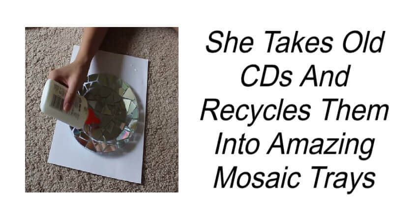 She Takes Old CDs And Recycles Them Into Amazing Mosaic Trays