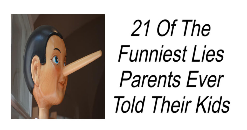21 Of The Funniest Lies Parents Ever Told Their Kids