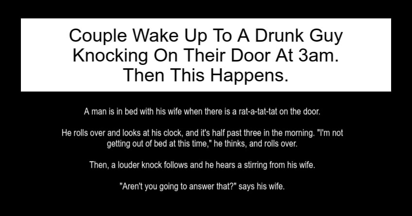 Couple Wake Up To A Drunk Guy Knocking On Their Door At 3am
