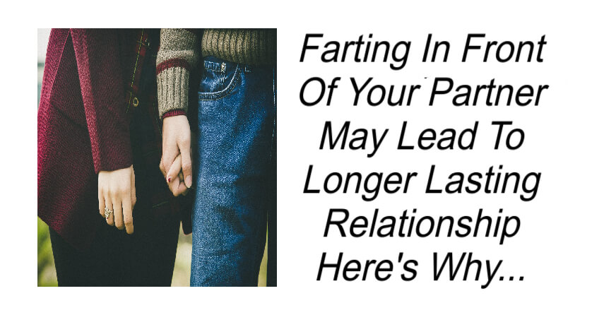 Farting In Front Of Your Partner May Lead To Longer Lasting Relationship