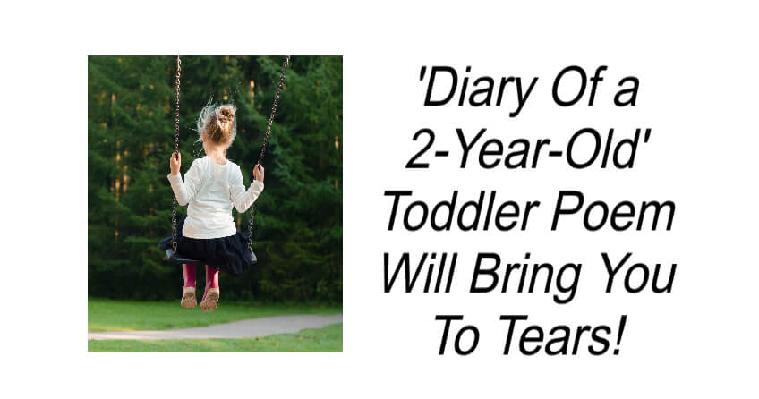 'Diary Of a 2-Year-Old' Toddler Poem Will Bring You To Tears!