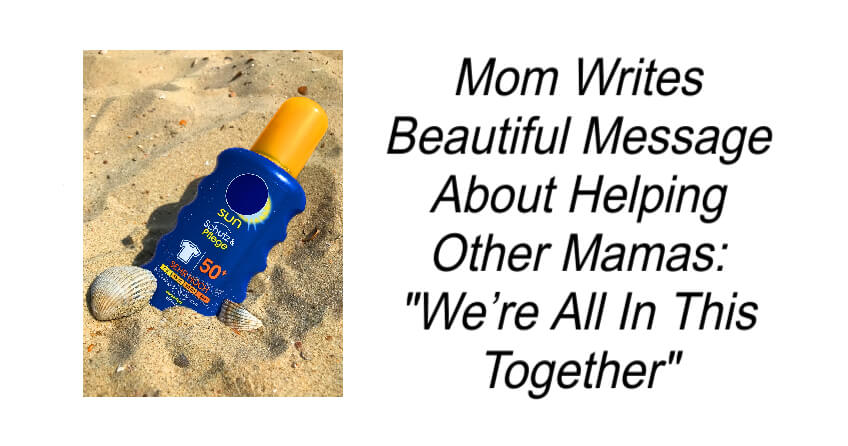 Mom Writes Beautiful Message About Helping Other Mamas