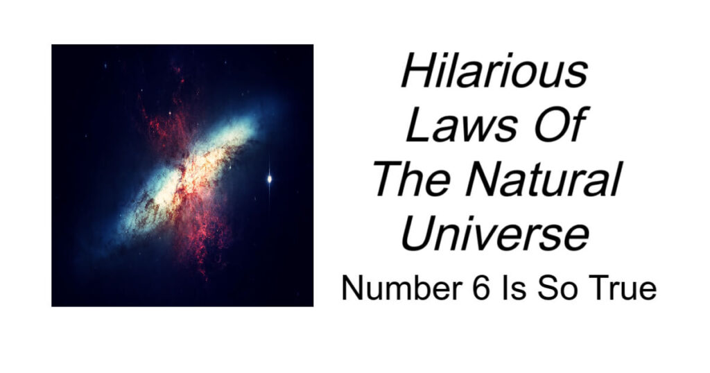 Hilarious Laws Of The Natural Universe
