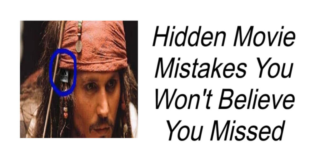 Hidden Movie Mistakes You Won't Believe You Missed