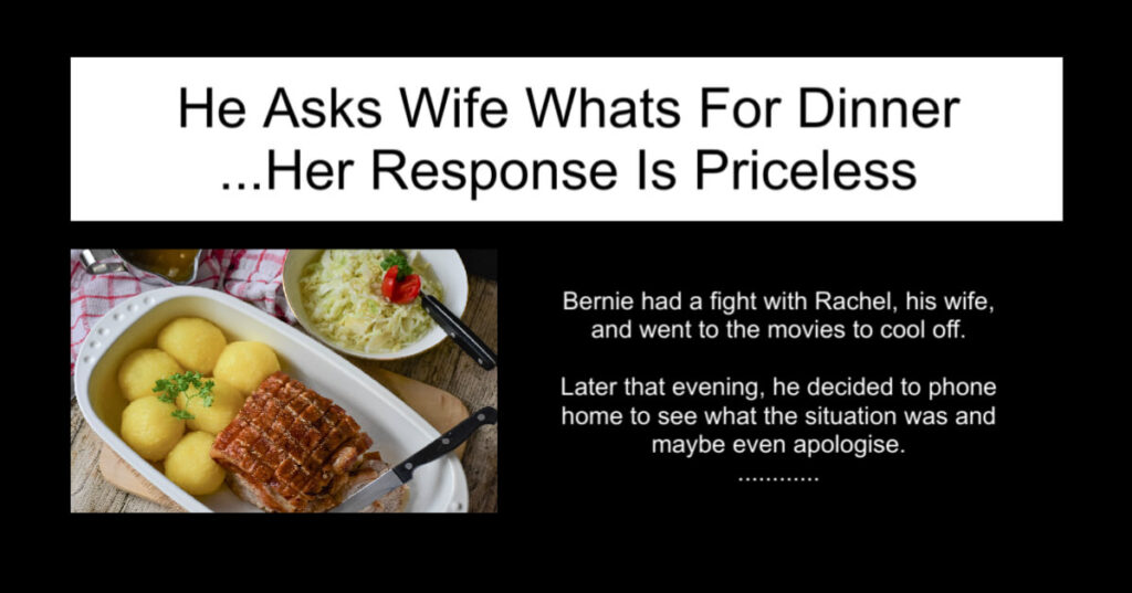 He Asks Wife Whats For Dinner