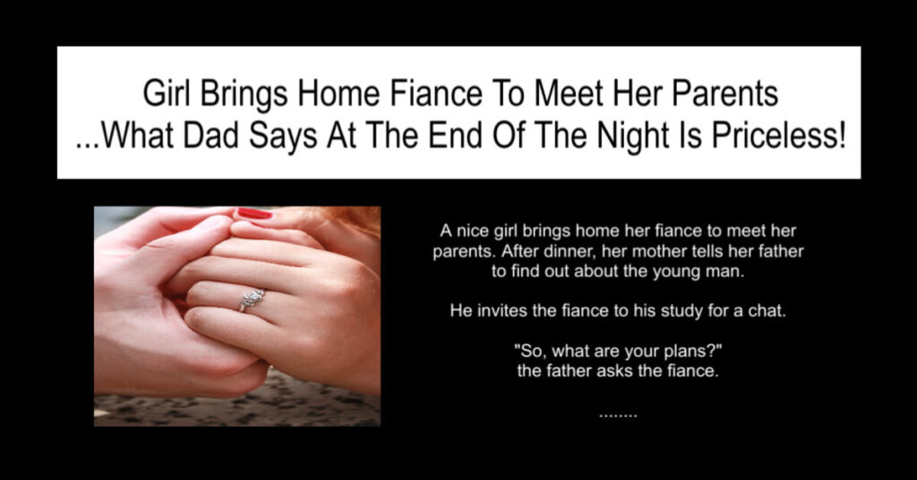 Girl Brings Home Fiance To Meet Her Parents