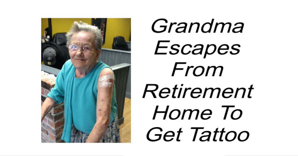 Grandma Escapes From Retirement Home To Get Tattoo