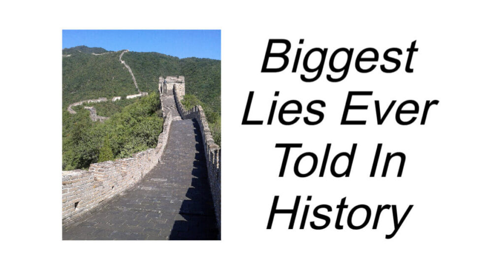 Biggest Lies Ever Told In History